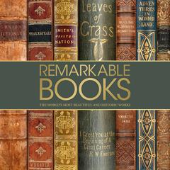 Remarkable Books: The Worlds Most Beautiful and Historic Works Audiobook, by DK  Books