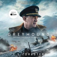Greyhound (Movie Tie-In): A Novel Audiobook, by C. S. Forester