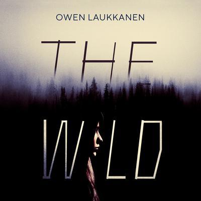 The Wild Audiobook, by Owen Laukkanen