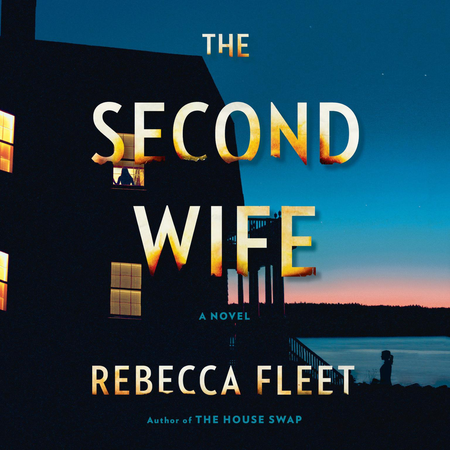 The Second Wife: A Novel Audiobook, by Rebecca Fleet