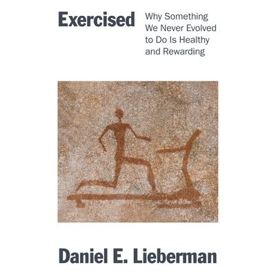 Exercised: Why Something We Never Evolved to Do Is Healthy and Rewarding Audiobook, by