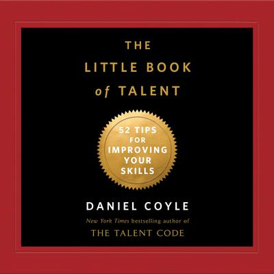 The Little Book of Talent: 52 Tips for Improving Your Skills Audiobook, by