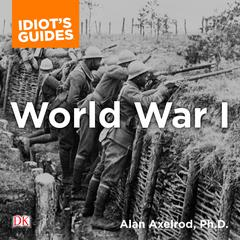 The Complete Idiots Guide to World War I Audiobook, by Alan Axelrod
