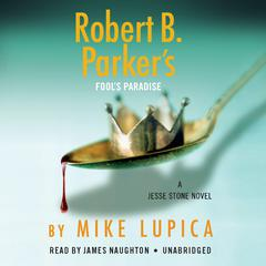 Robert B. Parkers Fools Paradise Audiobook, by Mike Lupica