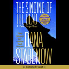 The Singing of the Dead: A Kate Shugak Novel Audiobook, by Dana Stabenow