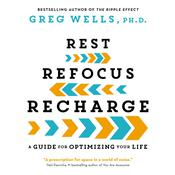 Rest, Refocus, Recharge: A Guide for Optimizing Your Life Audiobook, by Author Info Added Soon