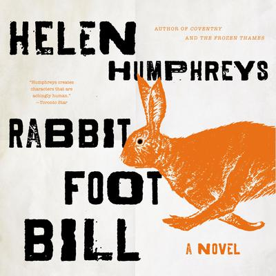 Rabbit Foot Bill Audiobook, by Helen Humphreys