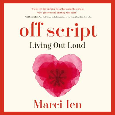 Off Script: Living Out Loud Audiobook, by Marci Ien