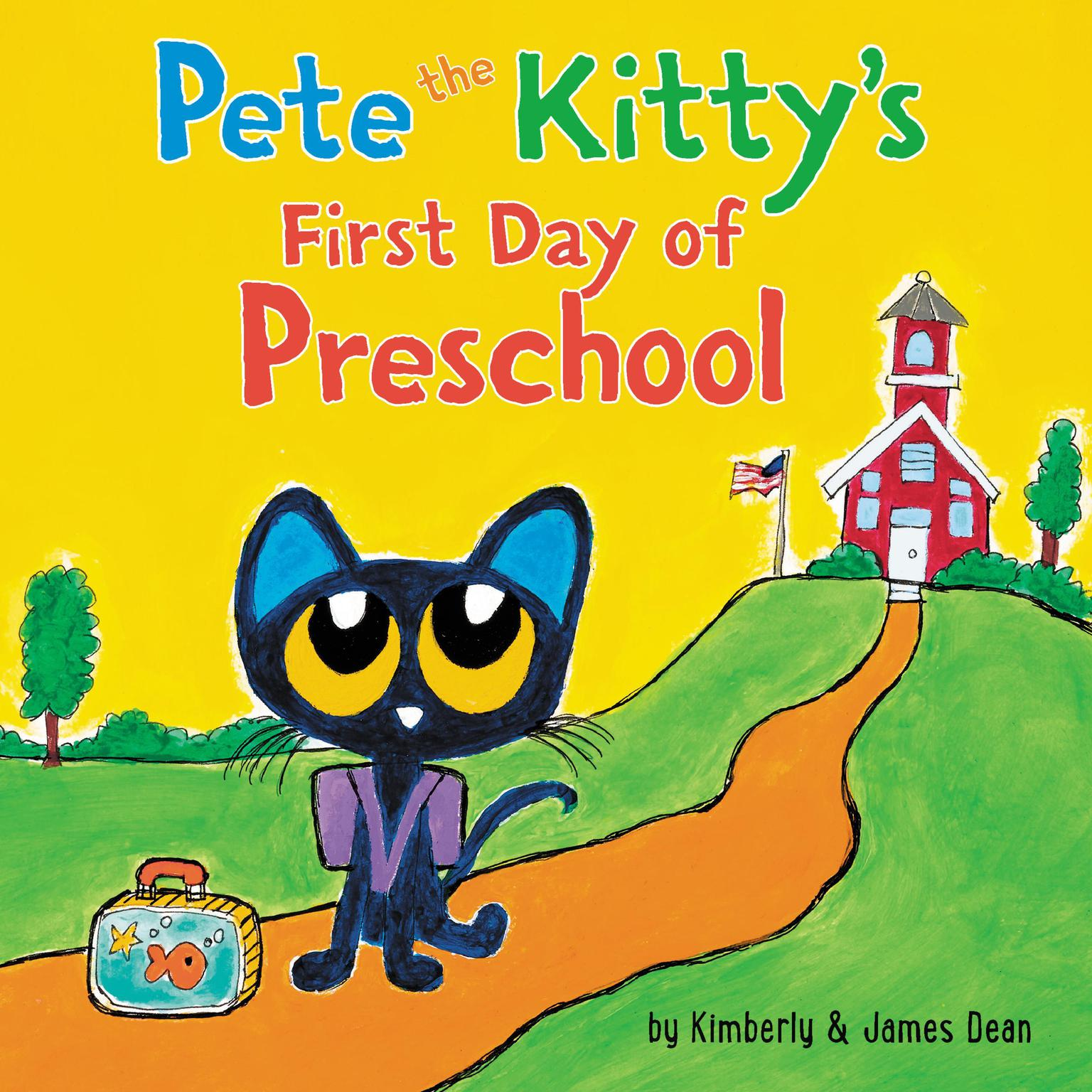 Pete the Kittys First Day of Preschool Audiobook, by James Dean