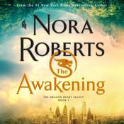 The Awakening: The Dragon Heart Legacy, Book 1 Audiobook, by Nora Roberts