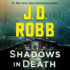 Shadows in Death: An Eve Dallas Novel Audiobook, by J. D. Robb