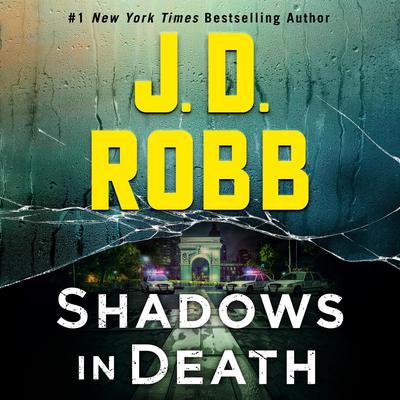 Shadows in Death: An Eve Dallas Novel Audiobook, by