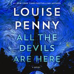 All the Devils Are Here: A Novel Audiobook, by Louise Penny