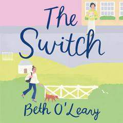 The Switch: A Novel Audiobook, by Beth O'Leary