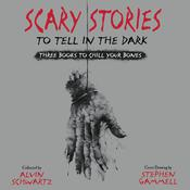 Scary Stories to Tell in the Dark: Three Books to Chill Your Bones Audiobook, by Alvin Schwartz