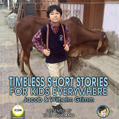 Timeless Short Stories - For Kids Everywhere Audiobook, by Jacob Grimm