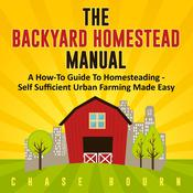 The Backyard Homestead Manual