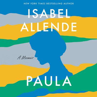 Paula: A Memoir Audiobook, by Isabel Allende