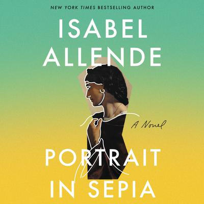 Portrait in Sepia: A Novel Audiobook, by Isabel Allende