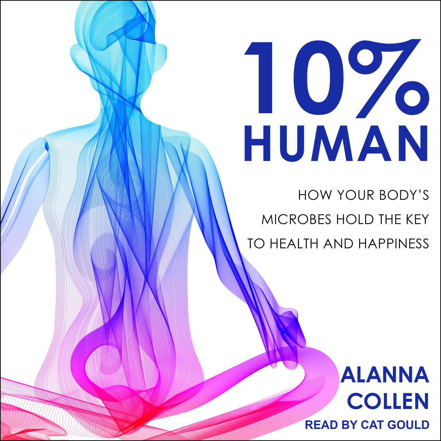 Printable 10% Human: How Your Body's Microbes Hold the Key to Health and Happiness Audiobook Cover Art