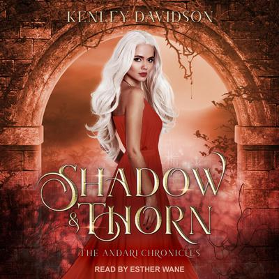 Shadow and Thorn Audiobook, by Kenley Davidson