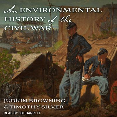 An Environmental History of the Civil War Audiobook, by