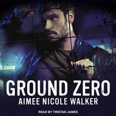 Ground Zero Audiobook, by Aimee Nicole Walker