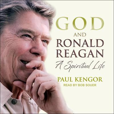 God and Ronald Reagan: A Spiritual Life Audiobook, by