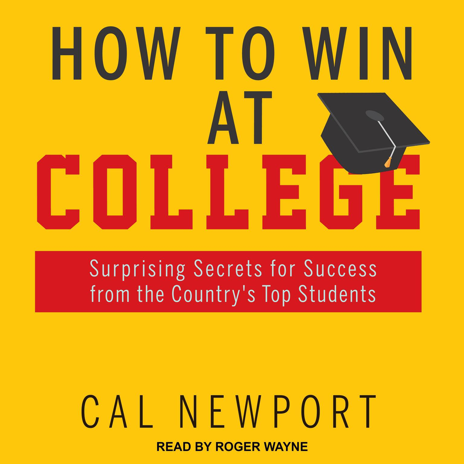 Printable How to Win at College: Surprising Secrets for Success from the Country's Top Students Audiobook Cover Art