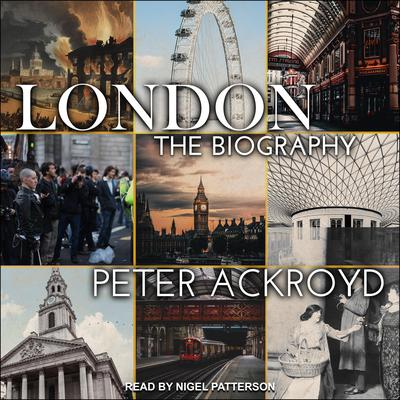 London: The Biography Audiobook, by Peter Ackroyd