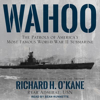 Wahoo: The Patrols of America's Most Famous World War II Submarine Audiobook, by