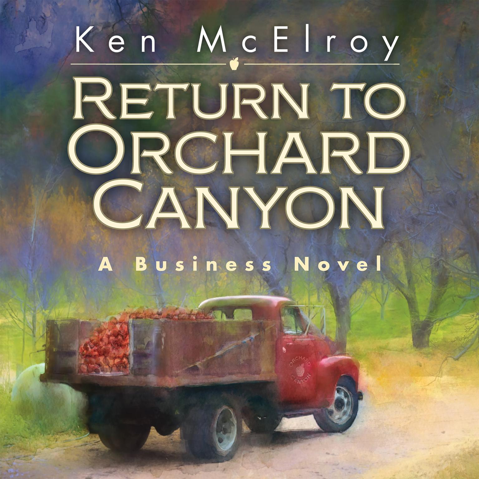 Printable Return to Orchard Canyon: A Business Novel Audiobook Cover Art