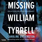 Missing William Tyrrell Audiobook, by Caroline Overington