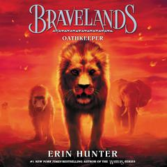 Bravelands #6: Oathkeeper Audiobook, by Erin Hunter