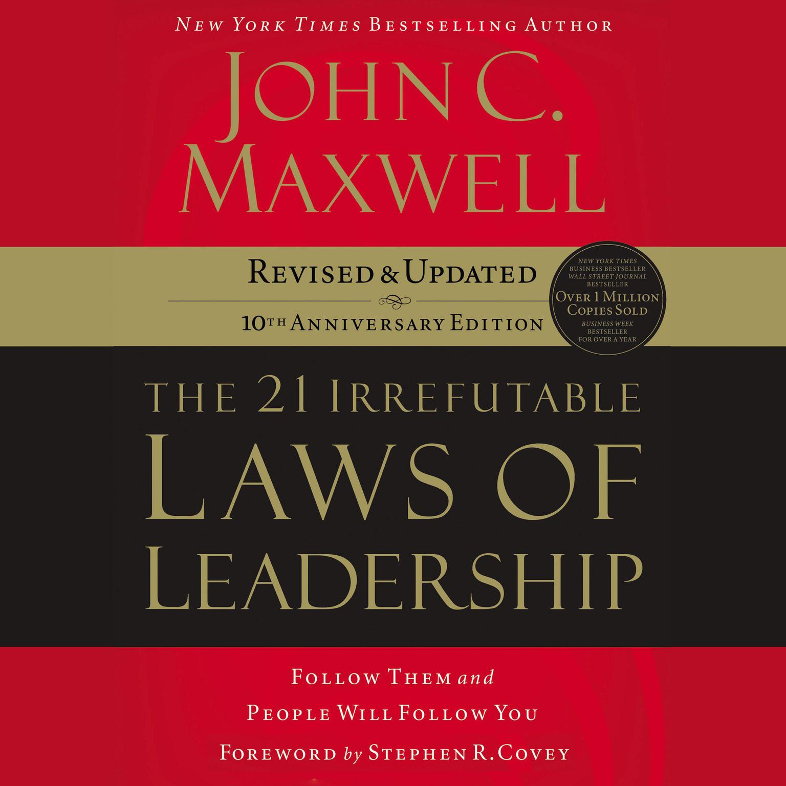 Printable the 21 Irrefutable Laws of Leadership: Follow Them and People Will Follow You Audiobook Cover Art