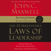 the 21 Irrefutable Laws of Leadership: Follow Them and People Will Follow You Audiobook, by John C. Maxwell