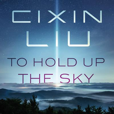 To Hold Up the Sky Audiobook, by Cixin Liu