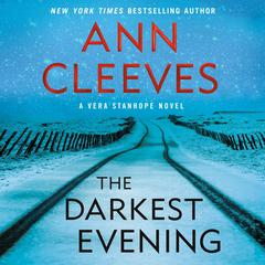 The Darkest Evening: A Vera Stanhope Novel Audiobook, by Ann Cleeves