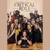The World of Critical Role: The History Behind the Epic Fantasy Audiobook, by Liz Marsham