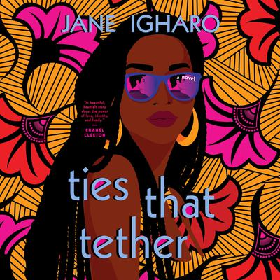 Ties That Tether Audiobook, by Jane Igharo