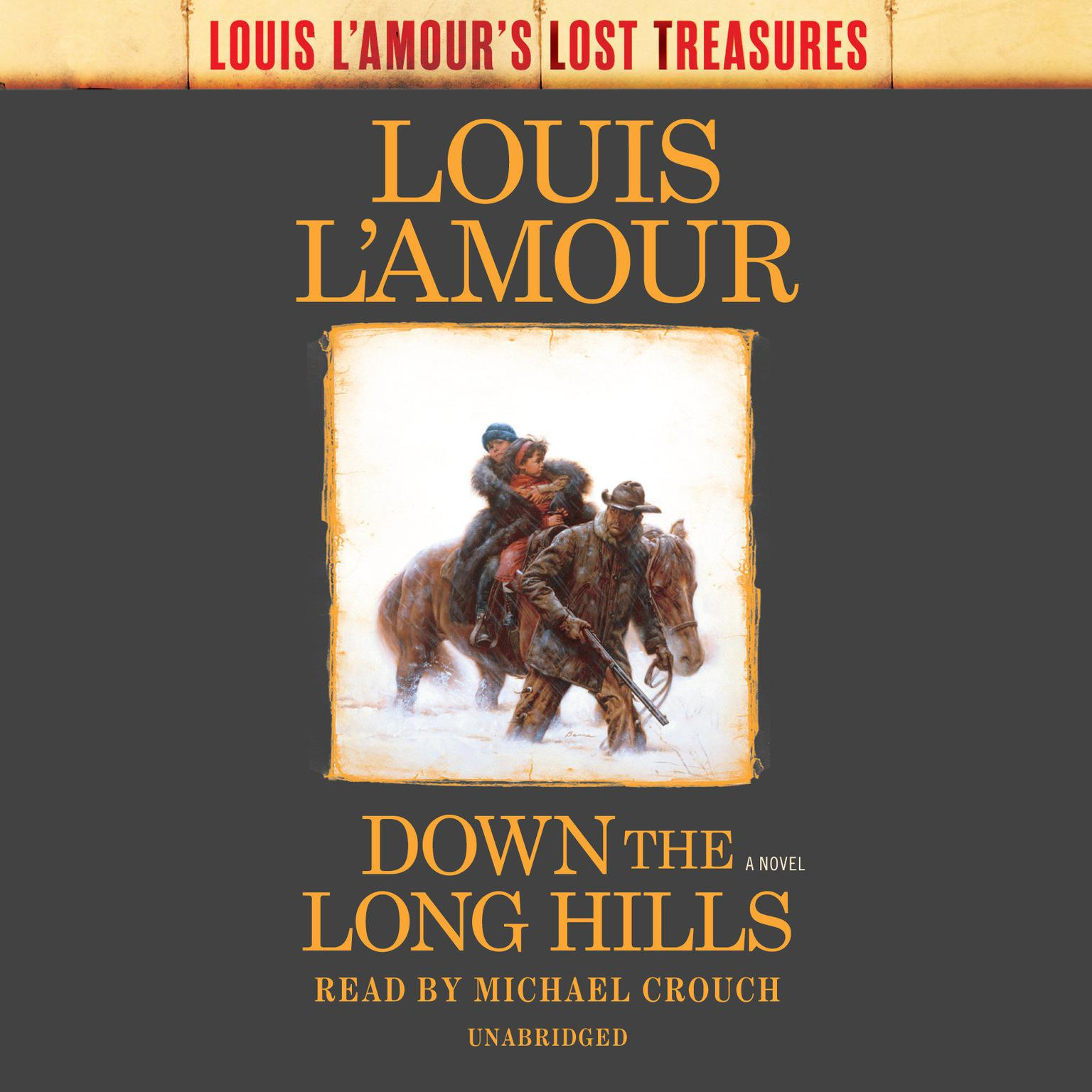 Down the Long Hills (Louis LAmours Lost Treasures): A Novel Audiobook, by Louis L'Amour