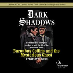 Barnabas Collins and the Mysterious Ghost Audiobook, by Marilyn Ross