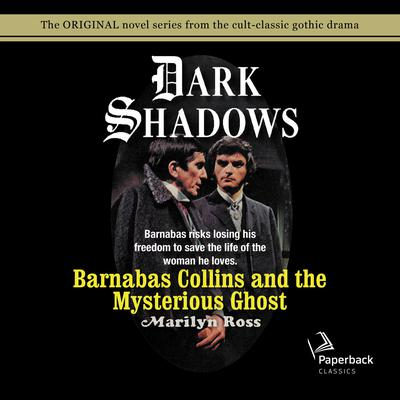 Barnabas Collins and the Mysterious Ghost Audiobook, by
