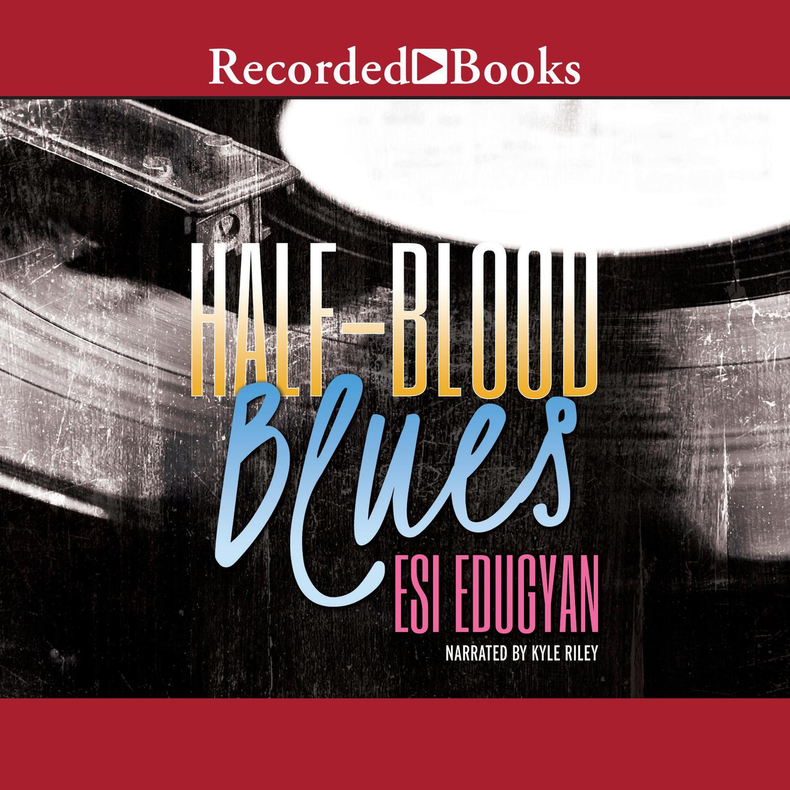 Half-Blood Blues Audiobook, by Esi Edugyan