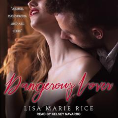 Dangerous Lover Audiobook, by Lisa Marie Rice