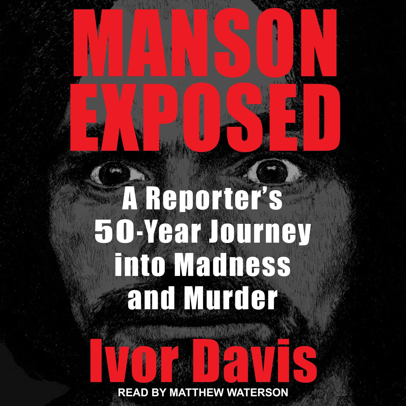 Printable Manson Exposed: A Reporter's 50-Year Journey into Madness and Murder Audiobook Cover Art