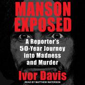Manson Exposed: A Reporter's 50-Year Journey into Madness and Murder Audiobook, by Ivor Davis
