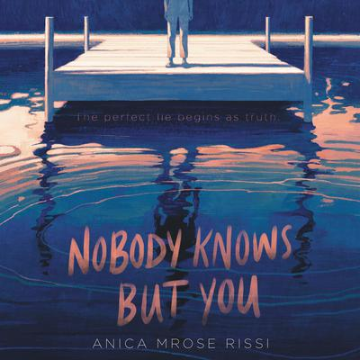 Nobody Knows But You Audiobook, by Anica Mrose Rissi