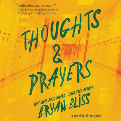 Thoughts & Prayers: A Novel in Three Parts Audiobook, by Bryan Bliss