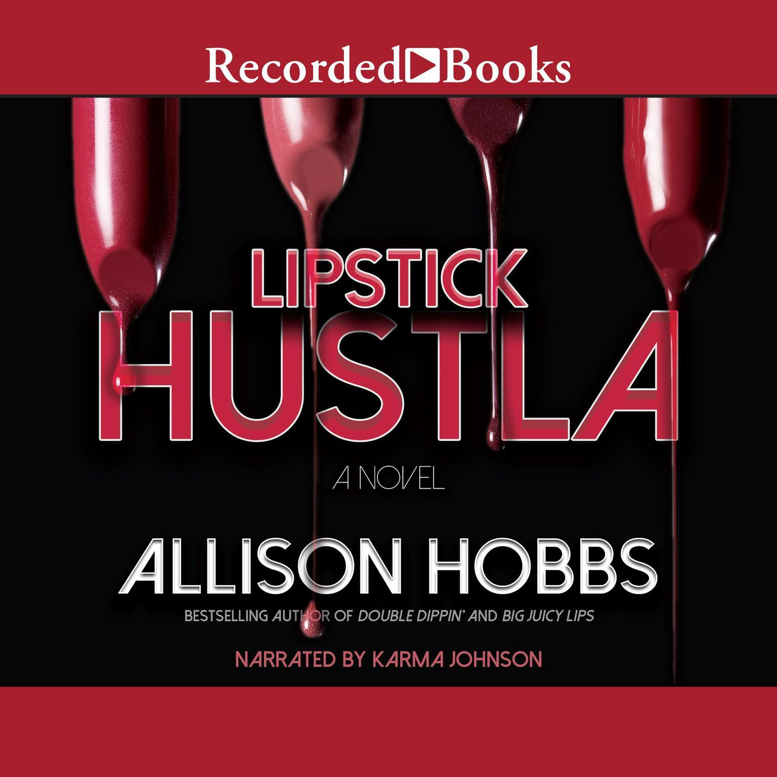 Lipstick Hustla Audiobook, by Allison Hobbs